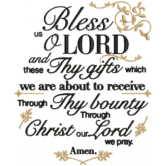 Bless Us O Lord And These Thy Gifts Which We Are About To Receive Through Thy Bounty Through Christ Our Lord We Pray Amen Religious Filled Machine Embroidery Design Digitized Pattern