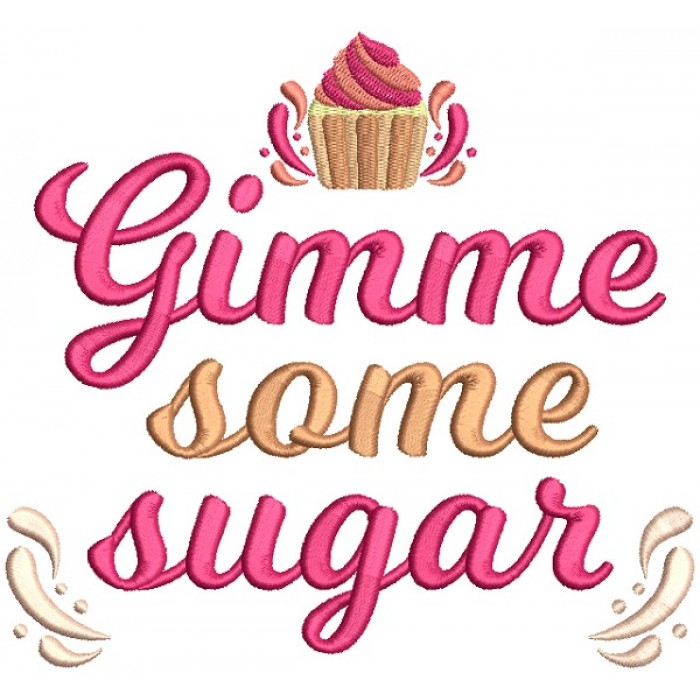 Gimme Some Sugar Filled Machine Embroidery Design Digitized Pattern