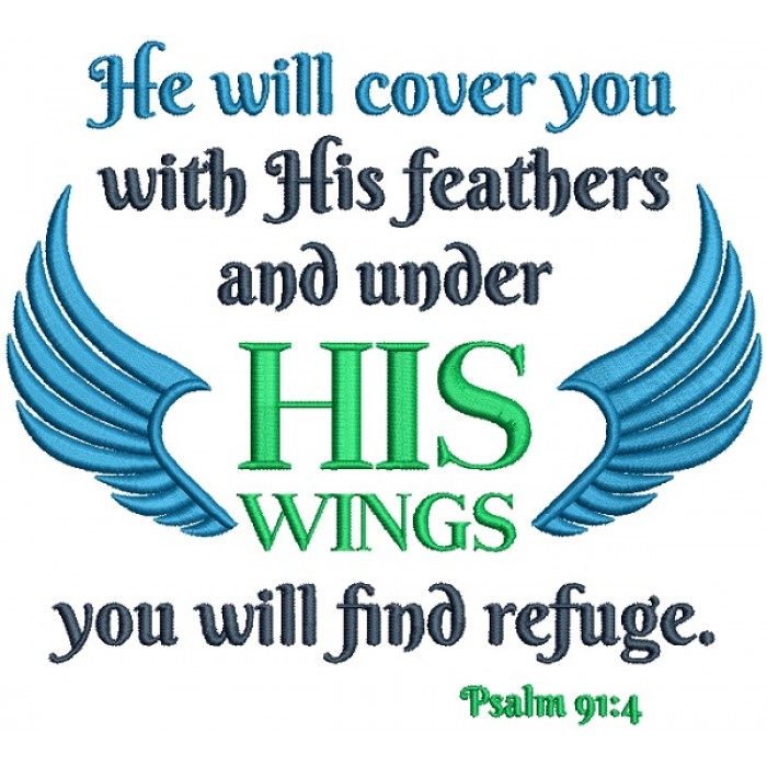 He Will Cover You With His Feathers And Under His Wings You Will Find Refuge Psalm 91-4 Bible Verse Religious Filled Machine Embroidery Design Digitized Pattern