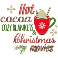 Hot Cocoa Cozy Blankets And Christmas Movies Applique Machine Embroidery Design Digitized Pattern