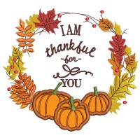 I am Thankful For You Thanksgiving Applique Machine Embroidery Design Digitized Patter