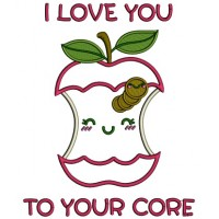 I love You To Your Core Applique Machine Embroidery Design Digitized Pattern