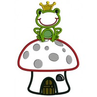 King Frog Sitting On a Mushroom House Applique Machine Embroidery Design Digitized Pattern