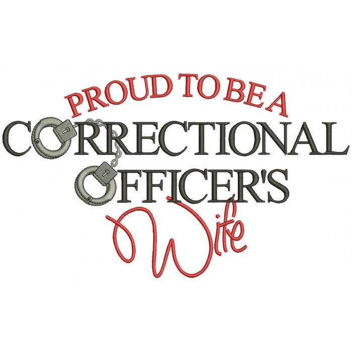 Proud To Be a Correctional Officer's Wife Filled Machine Embroidery Design Digitized Pattern