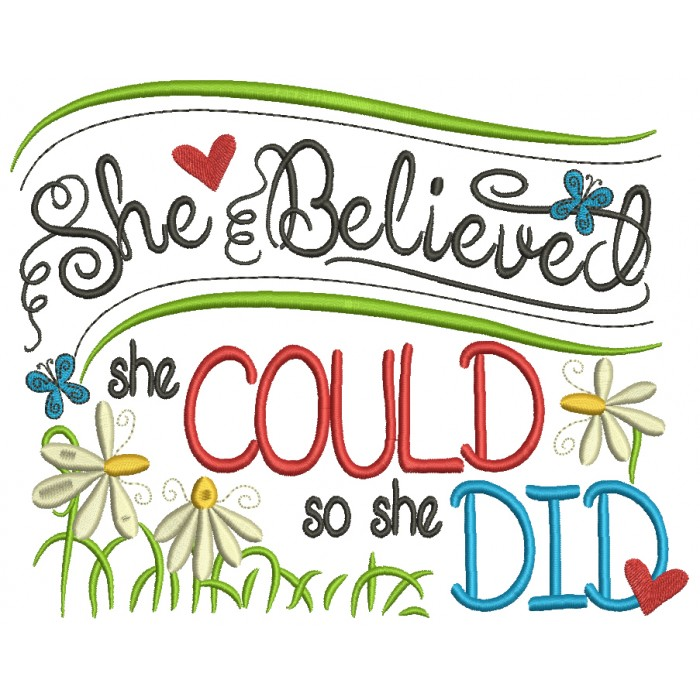 She Believed She Could So She Did Filled Machine Embroidery Design Digitized Pattern