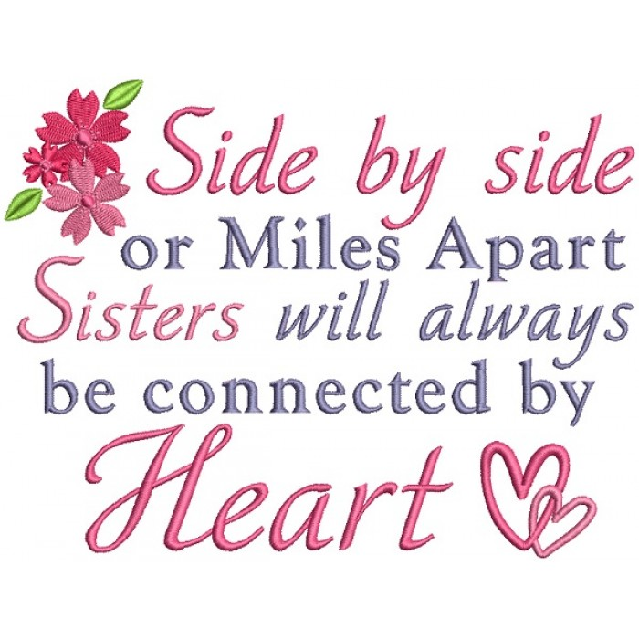 d4ecdb9f0481b Side By Side Or Miles Apart Sisters Will Always Be Connected By Heart  Filled Machine Embroidery Design Digitized Pattern