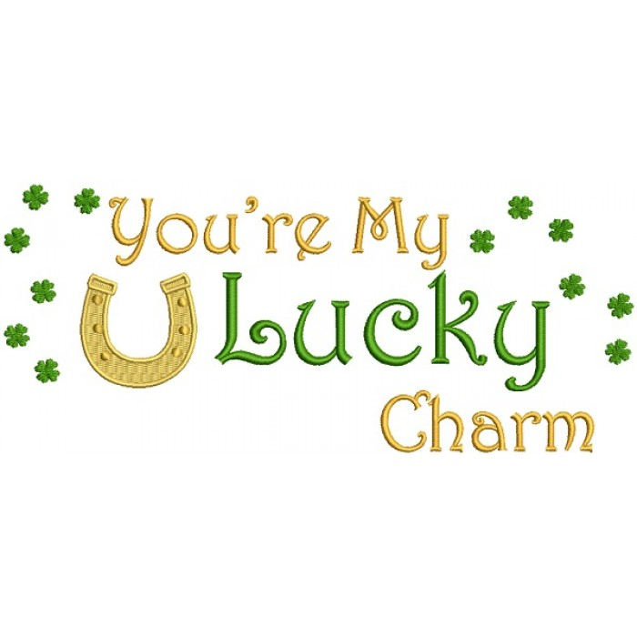 You're My Lucky Charm Horse Shoe St. Patrick's Filled Machine Embroidery Design Digitized Pattern