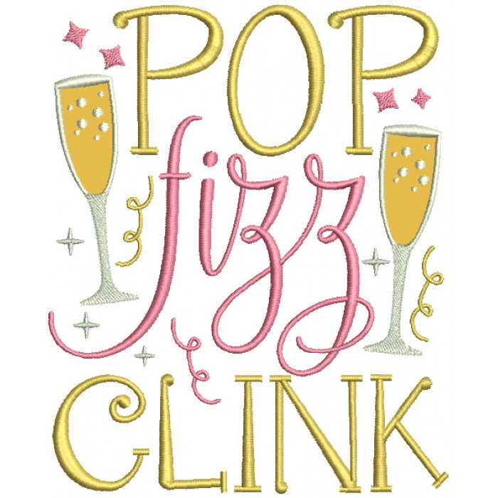 Pop Fizz Clink New Year Applique Machine Embroidery Design Digitized Pattern