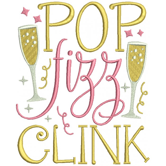 Pop Fizz Clink New Year Filled Machine Embroidery Design Digitized Pattern