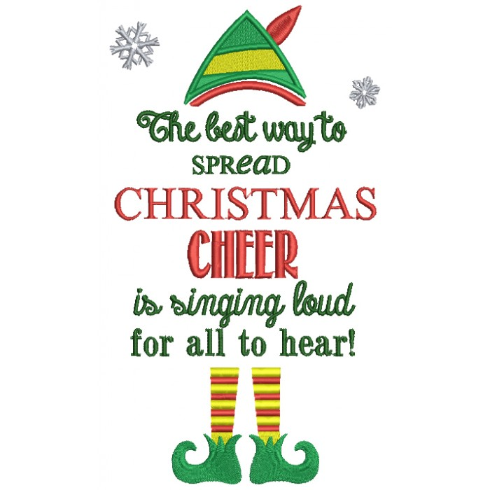 Christmas Cheer.The Best Way To Spread Christmas Cheer Is Singing Loud For All To Hear Filled Machine Embroidery Digitized Design Pattern
