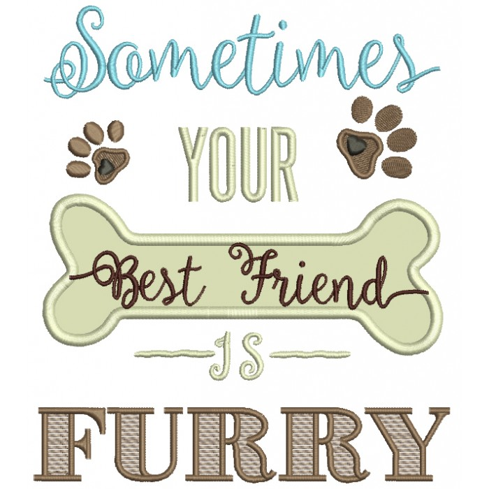 Sometimes Your Best Friend Is Furry Applique Machine Embroidery Digitized Design Pattern