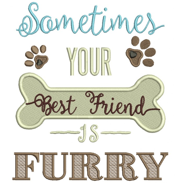 Sometimes Your Best Friend Is Furry Filled Machine Embroidery Digitized Design Pattern