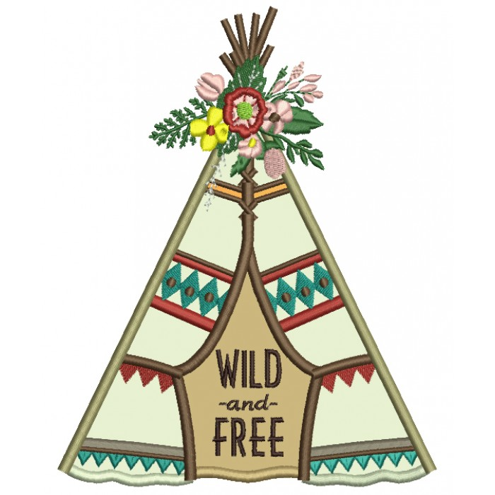 Wild And Free Boho Indian Teepee With Flowers Applique Machine