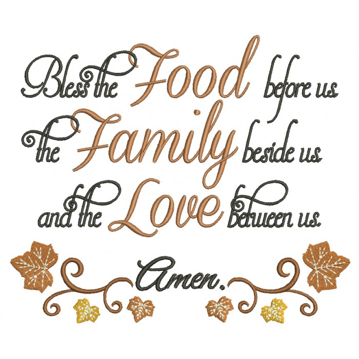 Bless The Food Before Us The Family Beside Us and The Love Between Us Amen Religious Filled Machine Embroidery Digitized Design Pattern
