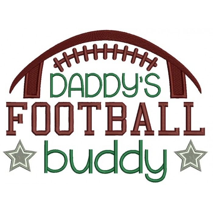 Daddy's Football Buddy Sports Filled Machine Embroidery Digitized Design Pattern