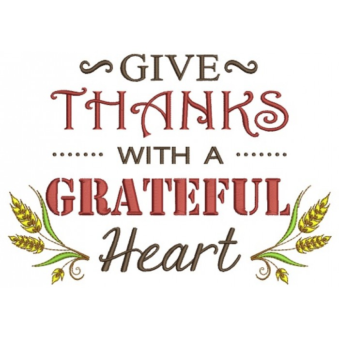 Give Thanks With a Greateful Heart Filled Machine Embroidery Digitized Design Pattern