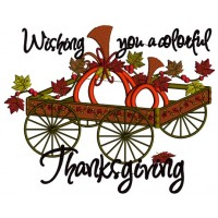Wagon With Pumpkins and Leaves Wishing You a Colorful Thanksgiving Applique Machine Embroidery Digitized Design Pattern