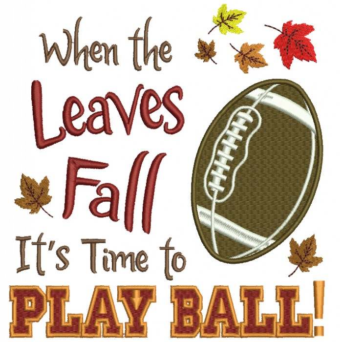 When The Leaves Fall It's Time To Play Football Filled Machine Embroidery Digitized Design Pattern