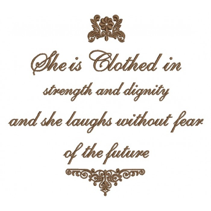 She Is Clothed With Strength And Dignity And She Laughs: She Clothed In Strength And Dignity And She Laughs Without