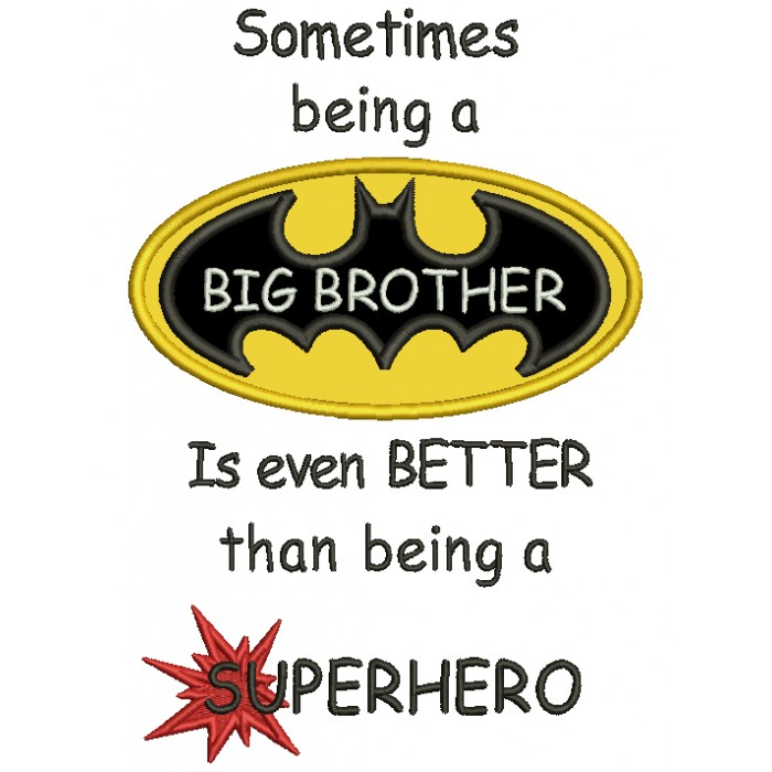 Sometimes Being a Big Brother Is Even Better Than Being a Superhero Applique Machine Embroidery Digitized Design Pattern