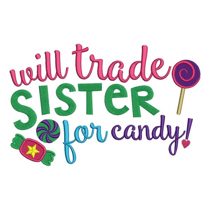 Will Trade Sister For Candy Filled Machine Embroidery Digitized Design Pattern