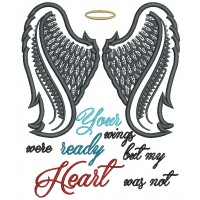 Angel Wings Your Wings Were Ready But My Heart Was Not Religious Applique Machine Embroidery Digitized Design Pattern