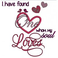 I Have Found The One Whom My Soul Loves Wedding Applique Machine Embroidery Digitized Design Pattern