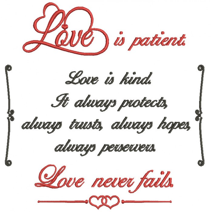 Love is Patient Love is Kind It Always Protects Always Trusts Always Hopes Love Never Fails