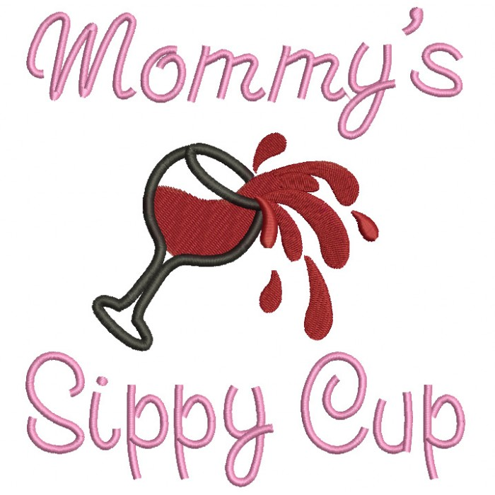 Mommy's Sippy Cup Glass of Wine Filled Machine Embroidery Digitized Design Pattern