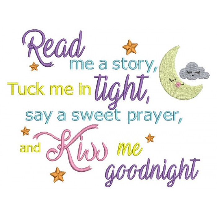 Read Me a Story Tuck Me in Tight Say a Sweet Prayer And Kiss Me Goodnight Baby Rhymes Filled Machine Embroidery Design Digitized Pattern