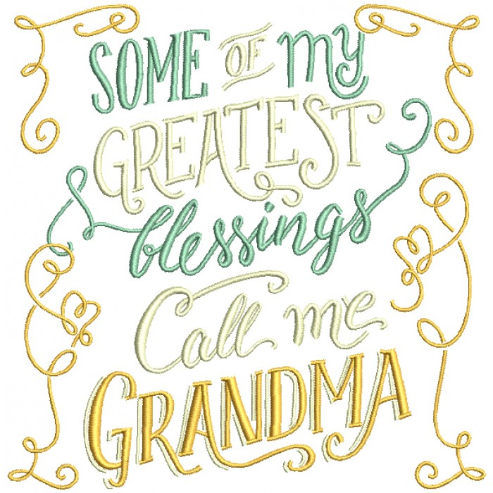 Some Of My Greatest Blessings Call Me Grandma Filled Machine Embroidery Design Digitized Pattern