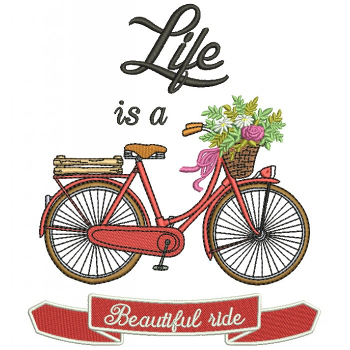 Life is a Beautiful Ride Bicycle Filled Machine Embroidery Digitized Design Pattern