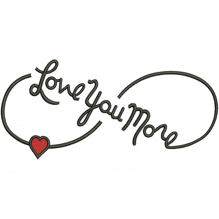 caccccafd885c Love You More Infinity Symbol With Heart Filled Machine Embroidery  Digitized Design Pattern