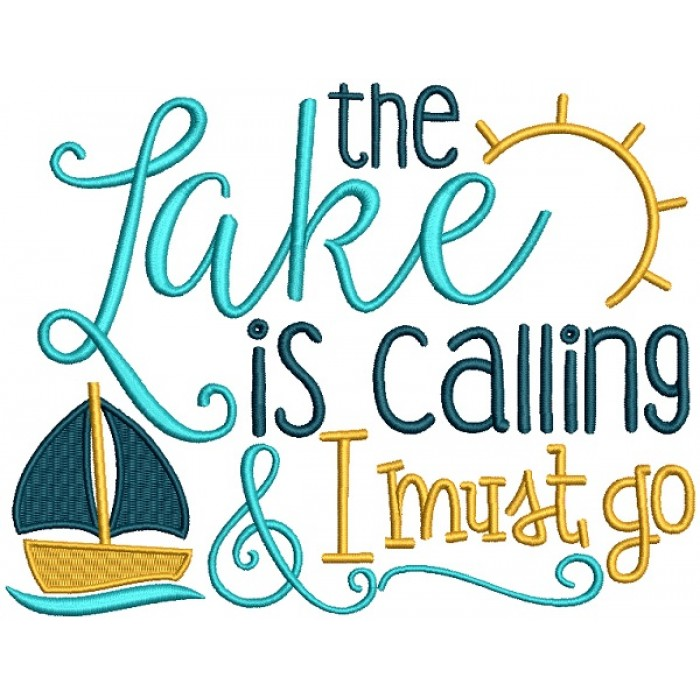 The Lake Is Calling I Must Go Filled Machine Embroidery Design Digitized Pattern