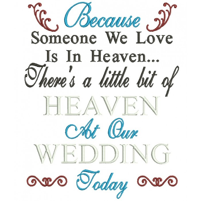 because someone we love is in heaven color wedding filled machine embroidery design digitized pattern