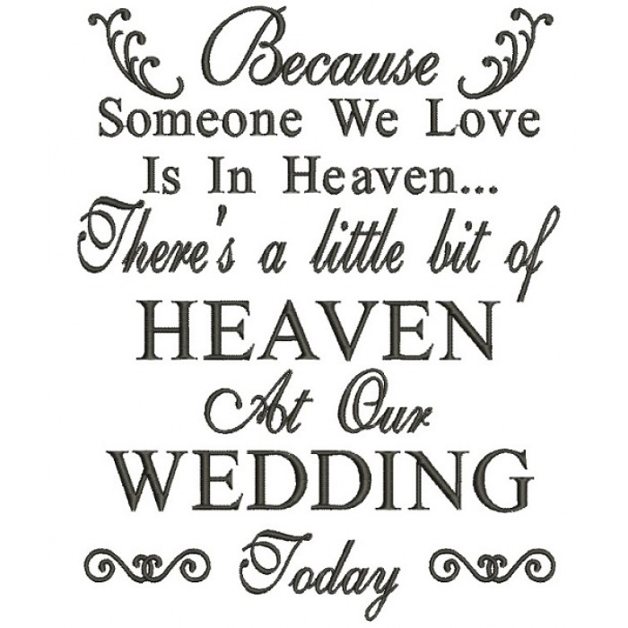 Because Someone We Love Is In Heaven Wedding Filled Machine Embroidery Design Digitized Pattern