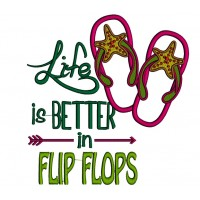 Life Is Better In Flip Flops Applique Machine Embroidery Design Digitized Pattern