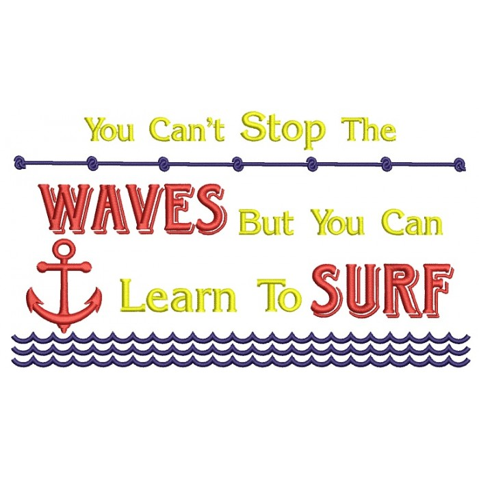 You Can't Stop The Waves But You Can Learn to Surf Filled Machine Embroidery Design Digitized Pattern