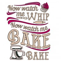 Now Watch Me Whip Now Watch Me Bake Applique Machine Embroidery Design Digitized Pattern