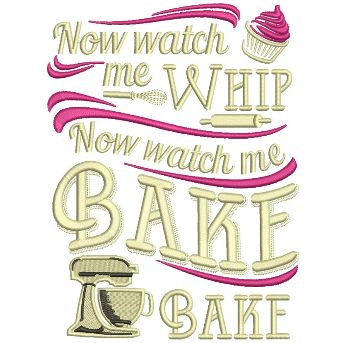 Now Watch Me Whip Now Watch Me Bake Filled Machine Embroidery Design Digitized Pattern