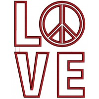 Love Peace Applique Embroidery - Machine Digitized Design Pattern - Instant Download - 4x4 , 5x7, and 6x10 -hoops