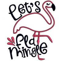 Let's Flamingle Flamingo Applique Machine Embroidery Design Digitized Pattern