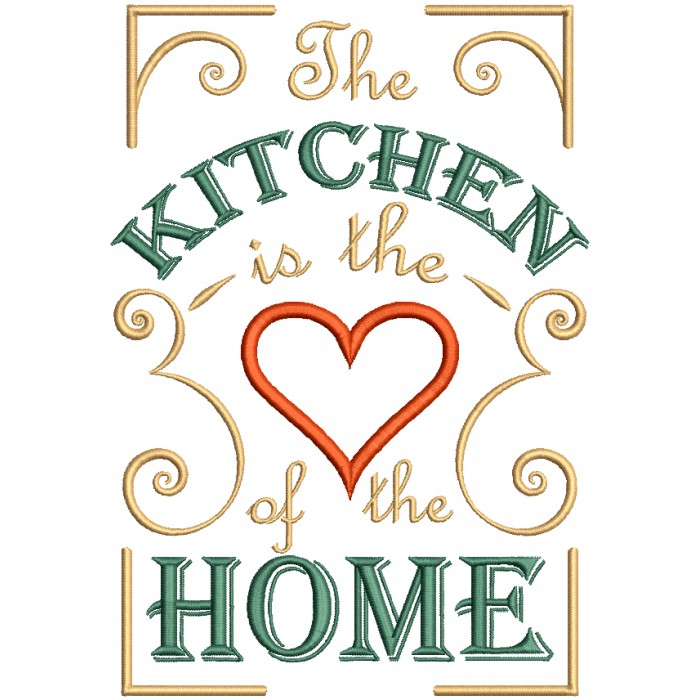 The Kitchen Is The Love Of The Home Filled Machine Embroidery Design  Digitized Pattern