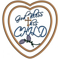 God Bless His Child Religious Cross Applique Machine Embroidery Digitized Design Pattern