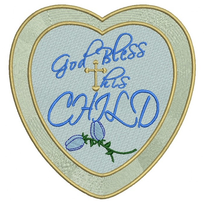 God Bless His Child Religious Cross Christian Catholic Applique Machine Embroidery Digitized Design Pattern