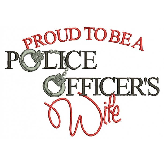 Proud To Be Police Officers Wife Filled Machine Embroidery Digitized Design Pattern