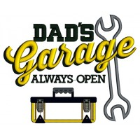 Dads Garage Always Open Father Applique Machine Embroidery Digitized Design Pattern