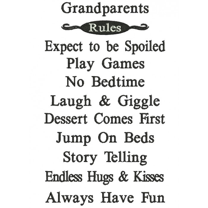 Grandparents Rules Expect to be Spoiled Filled Machine Embroidery Digitized Design Pattern