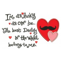 I am as lucky as can be the best daddy in the world Applique Machine Embroidery Digitized Design Pattern
