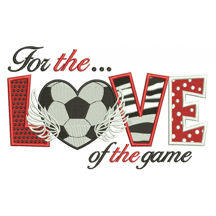 For the love of game soccer sports Filled Machine Embroidery Digitized Design Pattern